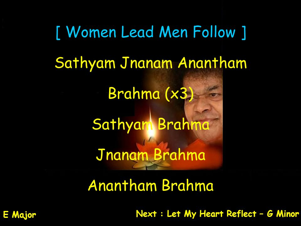 [ Women Lead Men Follow ] Sathyam Jnanam Anantham Brahma (x3)